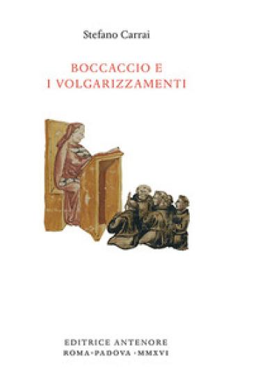 Boccaccio e i volgarizzamenti - Stefano Carrai | Jonathanterrington.com