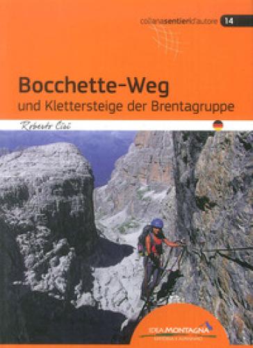 Bocchette-Weg und klettersteige der Brenta-Gruppe - Roberto Cirio  