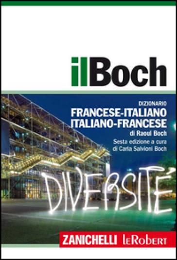 Il Boch. Dizionario francese-italiano, italiano-francese. Con aggiornamento online - Raoul Boch   Thecosgala.com