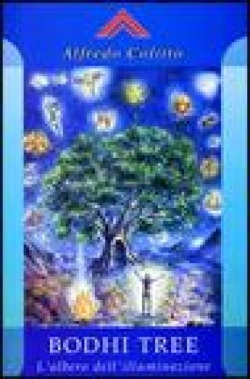 Bodhi Tree. L'albero dell'illuminazione - Alfredo Colitto  