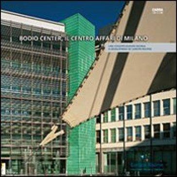 Bodio Center, il centro affari di Milano - M. Elena Fantasia |