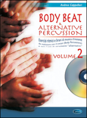 Body beat & alternative percussions. Con CD Audio. 2.