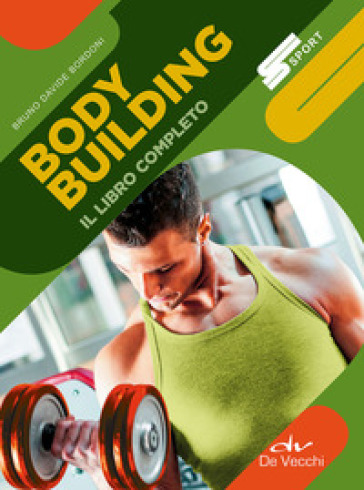 Body building. Il libro completo - Bruno Davide Bordoni   Thecosgala.com