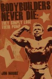 Bodybuilders Never Die