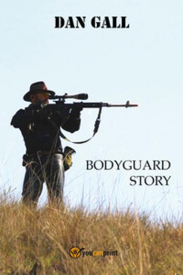 Bodyguard story - Dan Gall |