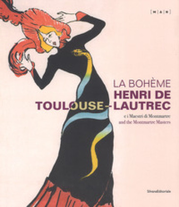 La Bohème. Henri de Toulouse-Lautrec e i maestri di Montmartre. Catalogo della mostra (Nuoro, 22 giugno-21 ottobre 2018). Ediz. italiana e inglese - Luigi Fassi |