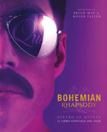 Bohemian rhapsody dietro le quinte. Il libro ufficiale del film. Ediz. illustrata - Owen Williams | Thecosgala.com