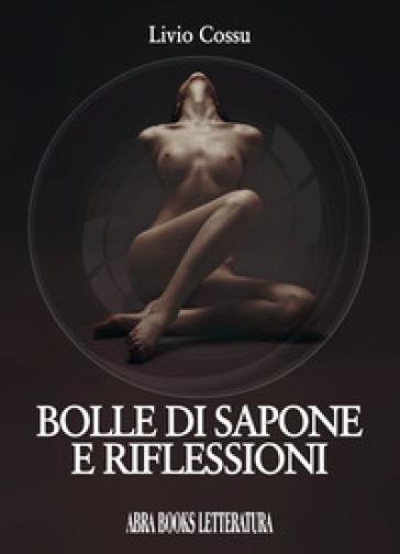 Bolle di sapone e riflessioni - Livio Cossu | Ericsfund.org