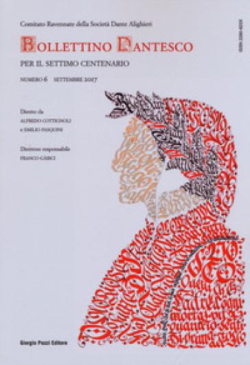 Bollettino dantesco. Per il settimo centenario (2017). 6. - Comitato Ravennate della Società Dante Alighieri | Rochesterscifianimecon.com