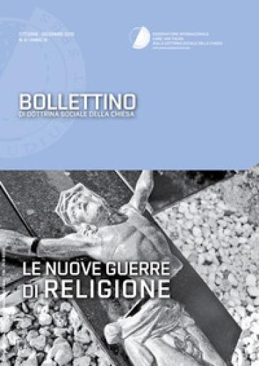 Bollettino di dottrina sociale della chiesa (2015). 4: Le nuove guerre di religione - Osservatorio internazionale Card. van Thuan |