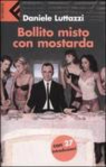 Bollito misto con mostarda - Daniele Luttazzi | Rochesterscifianimecon.com