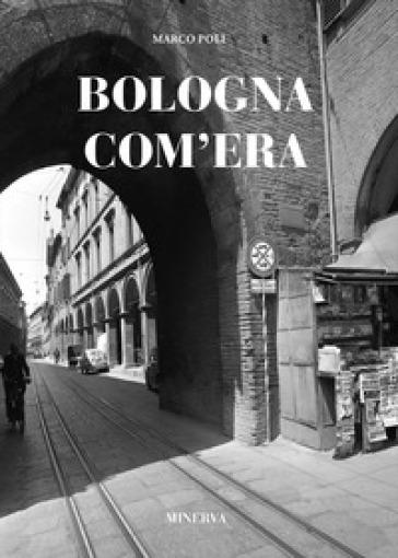 Bologna com'era - Marco Poli | Kritjur.org