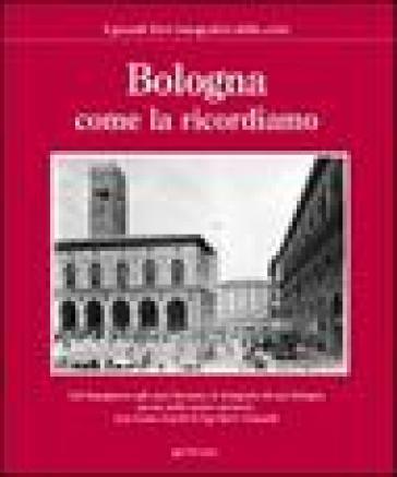 Bologna come la ricordiamo