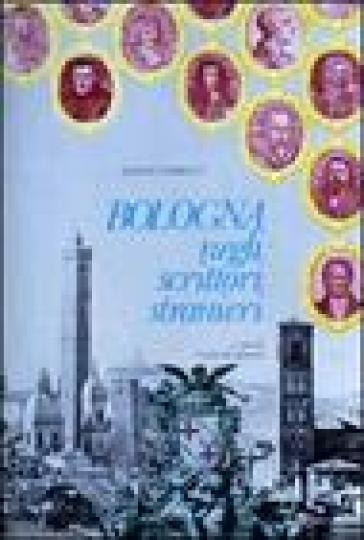 Bologna negli scrittori stranieri - Albano Sorbelli |