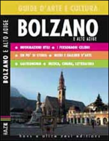 Bolzano. Guida d'arte e cultura