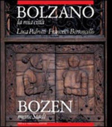 Bolzano la mia città - Francesco Bertoncello   Rochesterscifianimecon.com
