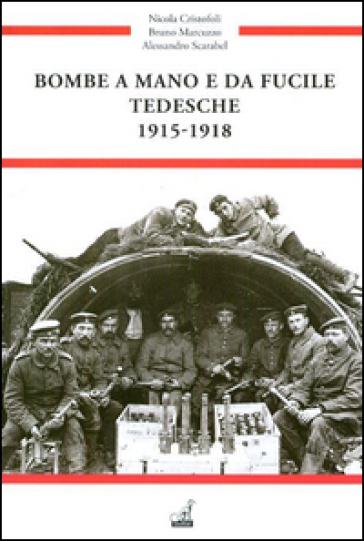 Bombe a mano e da fucile tedesche 1915-1918 - Nicola Cristofoli |