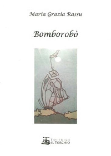 Bomborobò - Maria Grazia Rassu  