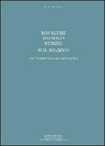 Bonalumi, Mainolfi, Nunzio. Sul rilievo. Ediz. italiana e inglese - M. Meneguzzo pdf epub