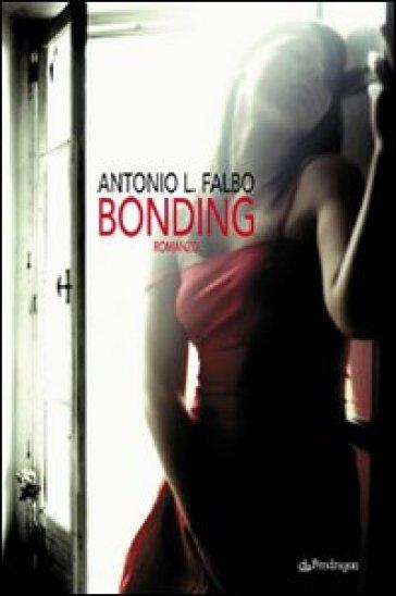 Bonding - Antonio L. Falbo |