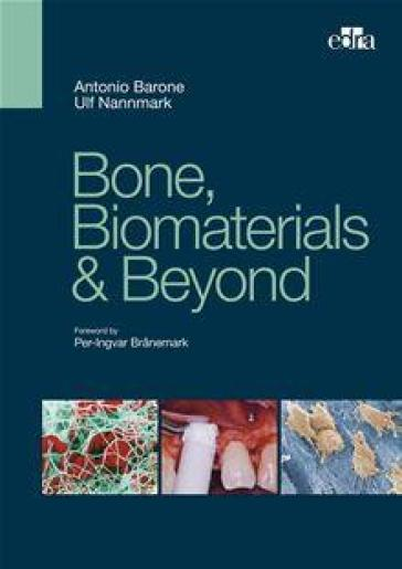 Bone, Biomaterials & Beyond. Ediz. italiana