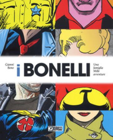 I Bonelli. Una famiglia mille avventure. Ediz. a colori - Gianni Bono |