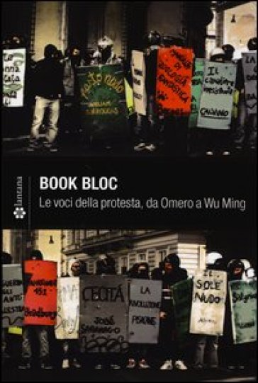 Book Bloc. Le voci della protesta, da Omero a Wu Ming - M. Carpi |