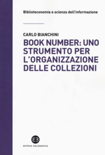 Book number: uno strumento per l'organizzazione delle collezioni - Carlo Bianchini |