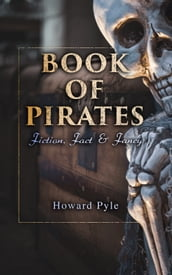 Book of Pirates: Fiction, Fact & Fancy