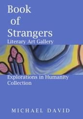 Book of Strangers: Literary Art gallery - Explorations in Humanity Collection