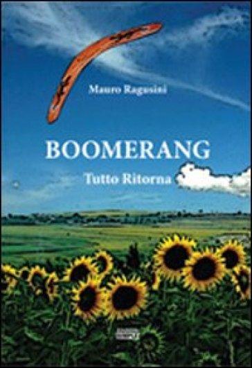 Boomerang. Tutto ritorna - Mauro Ragusini | Kritjur.org