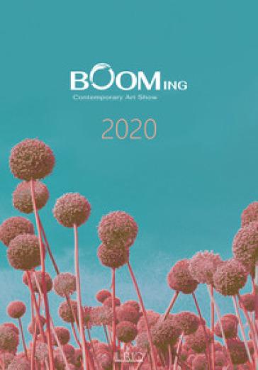 Booming contemporary art show 2020. Ediz. illustrata - Sara Gavioli |