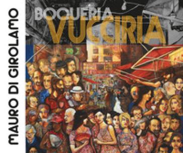 Boqueria Vucciria - Mauro Di Girolamo |