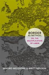 Border as Method, or, the Multiplication of Labor
