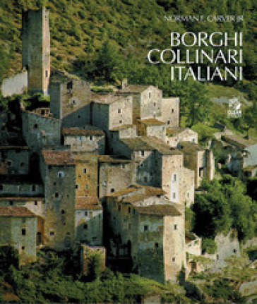 Borghi collinari italiani. Ediz. illustrata - Norman F. Carver pdf epub