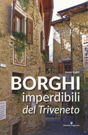 Borghi imperdibili del Triveneto - Irene Galifi | Thecosgala.com