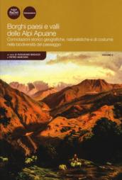Borghi paesi e valli delle Alpi Apuane. Connotazioni storico geografiche, naturalistiche e...