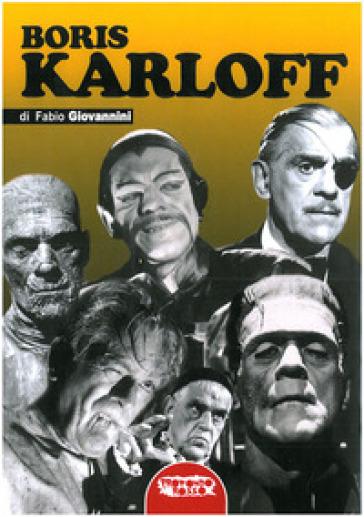 Boris Karloff - Fabio Giovannini | Rochesterscifianimecon.com