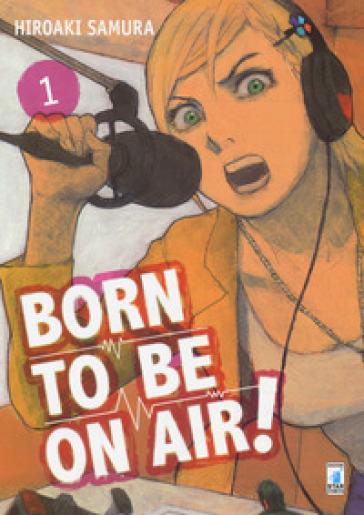 Born to be on air!. 1. - Hiroaki Samura  