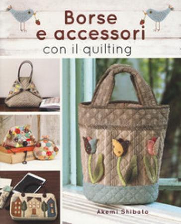 Borse e accessori con il quilting - Akemi Shibata   Rochesterscifianimecon.com