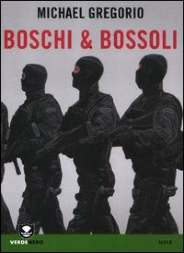 Boschi & bossoli - Michael Gregorio  