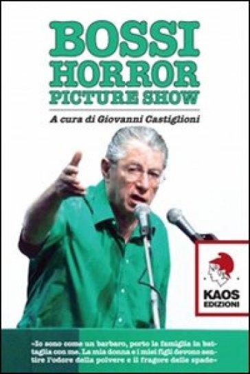Bossi horror picture show - G. Castiglioni |
