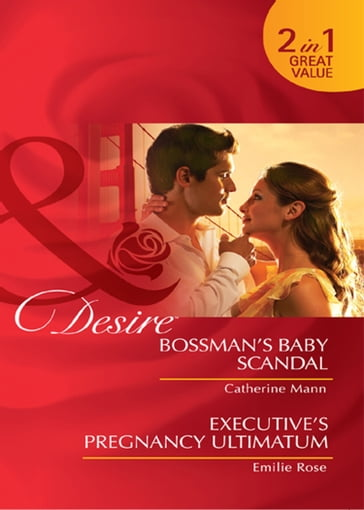 Bossman's Baby Scandal / Executive's Pregnancy Ultimatum: Bossman's Baby Scandal / Executive's Pregnancy Ultimatum (Mills & Boon Desire)