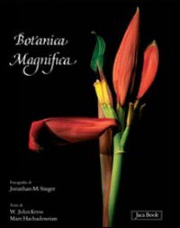Botanica magnifica. Ediz. illustrata - Jonathan Singer |