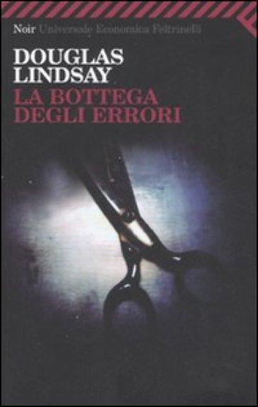 Bottega degli errori (La) - Douglas Lindsay  