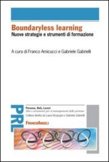 Boundaryless learning. Nuove strategie e strumenti di formazione - F. Amicucci | Rochesterscifianimecon.com