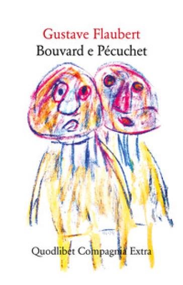 Bouvard e Pécuchet - Gustave Flaubert |