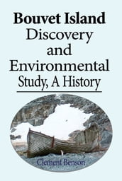 Bouvet Island Discovery and Environmental Study, A History