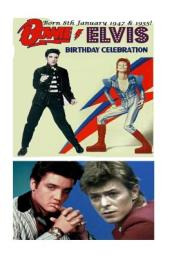 Bowie Elvis - Born 8th January 1947 & 1935!