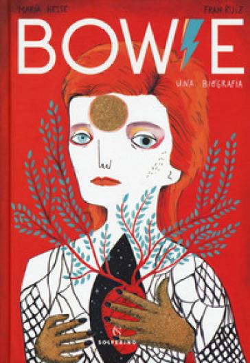 Bowie. Una biografia - Maria Hesse  